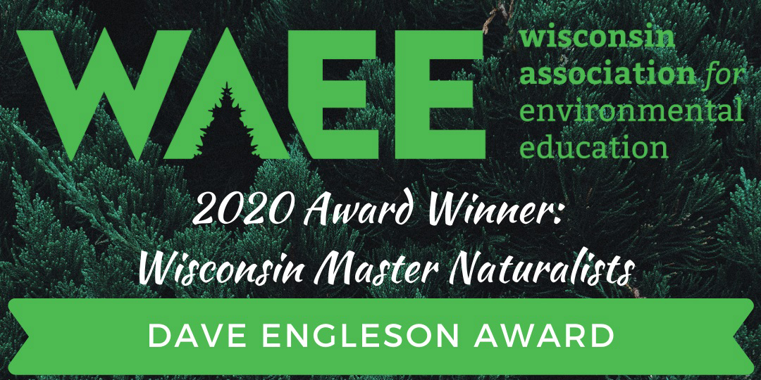 Wisconsin Association for Environmental Education Award Announcement for Wisconsin Master Naturalist as recipient of the 2020 Dave Engleson Award.